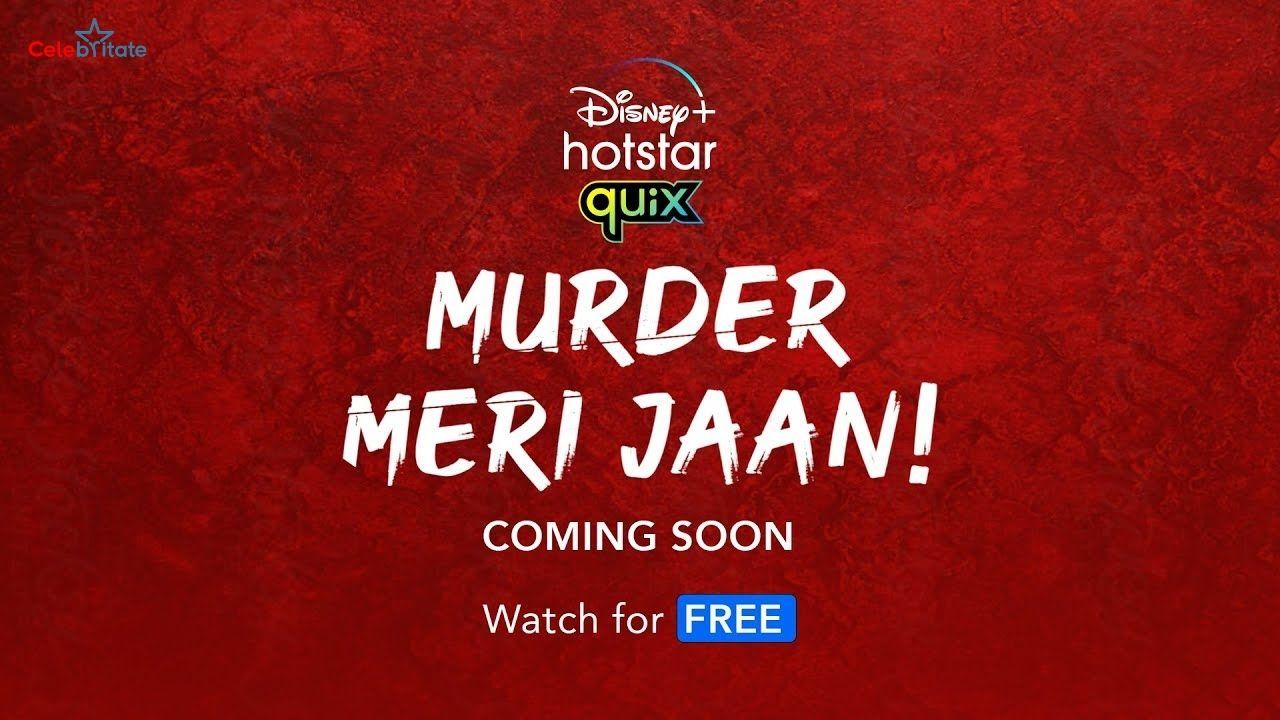 Murder Meri Jaan (Disney+ Hotstar)